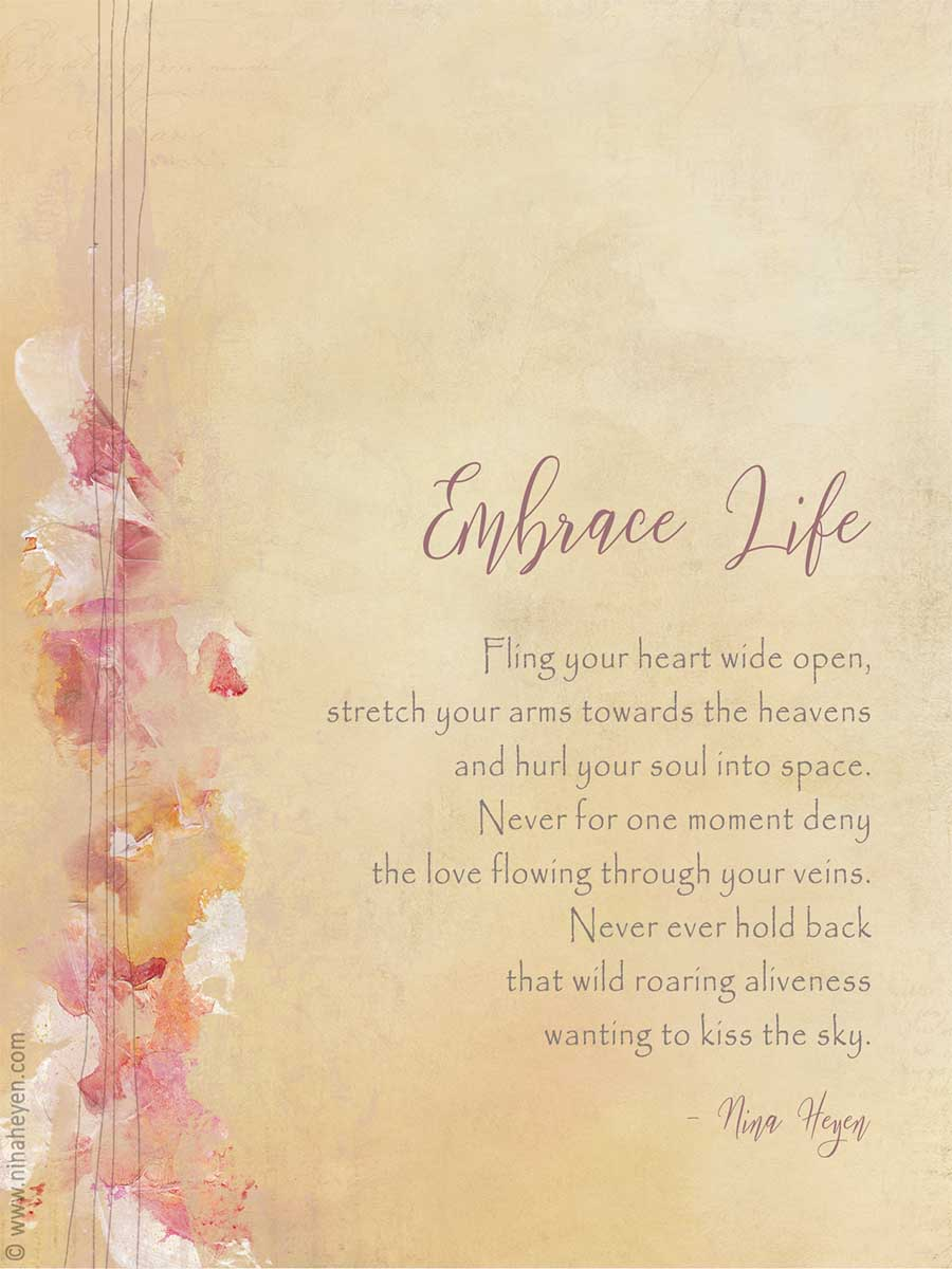 "Inspirational Poem by Nina Heyen ""Embrace Life"" 